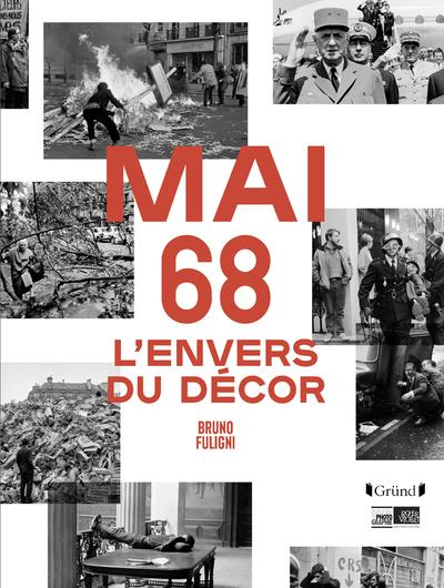 Mai 68 ; l'envers du décor