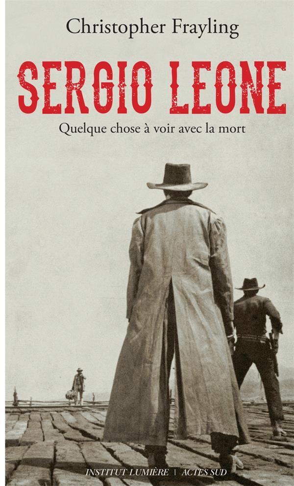 Sergio Leone, quelque chose à voir avec la mort