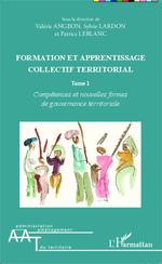 Formation et apprentissage collectif territorial (Tome 1)  - Sylvie Lardon - Angeon Lardon Leblan - Patrice Leblanc - Valérie Angeon