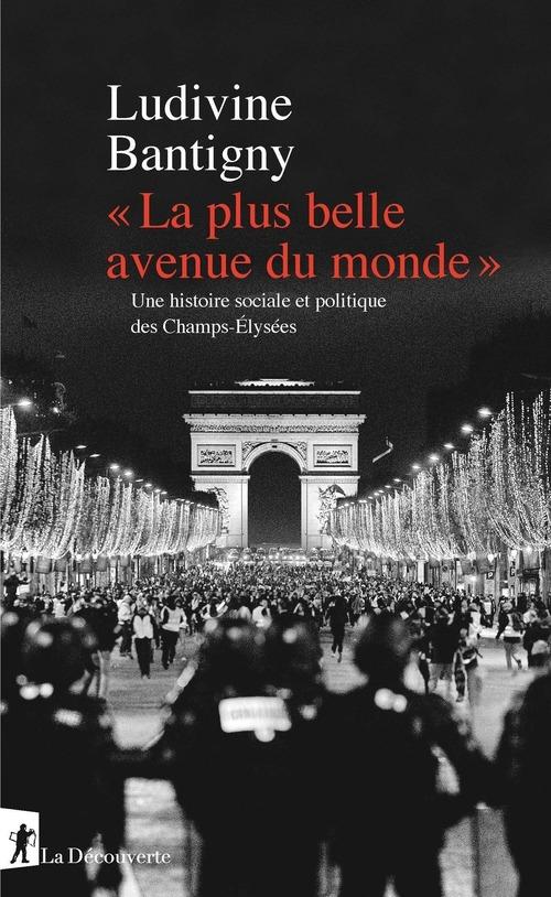 la plus belle avenue du monde ; une histoire sociale et politique des Champs-Elysées