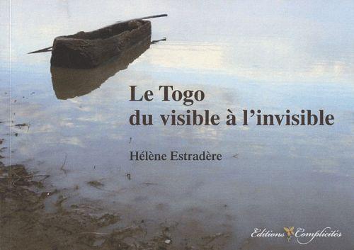 Le Togo ; Du Visible A L'Invisible