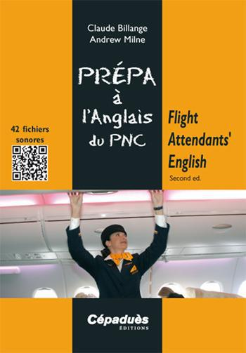 Flight Attendants' English ; Prepa A L'Anglais Du Pnc (2e Edition)