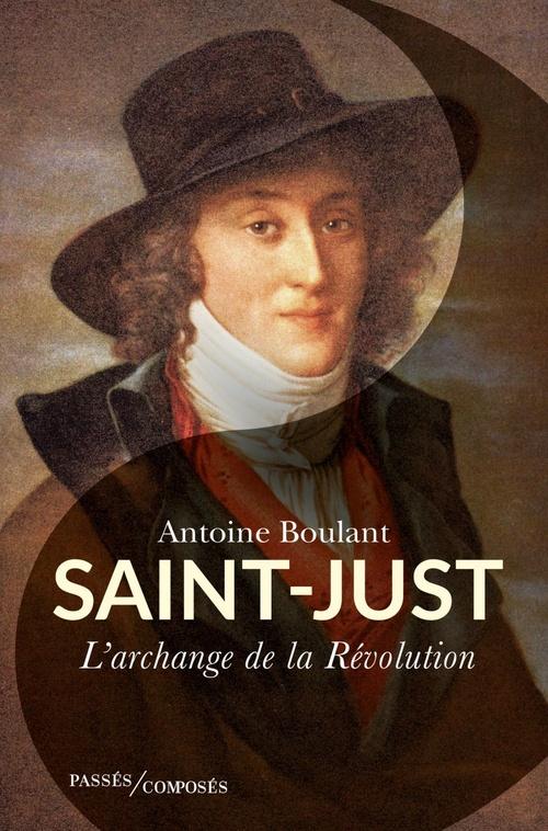 Saint-Just, l'archange de la Révolution