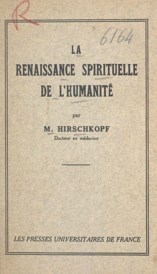 La renaissance spirituelle de l'humanité  - M. Hirschkopf