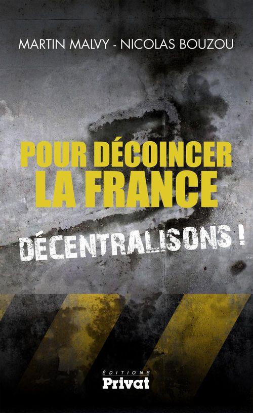 Pour décoincer la France, décentralisons !