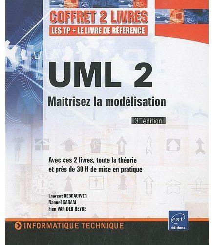 UML 2 ; maîtrisez la modélisation (3e édition)
