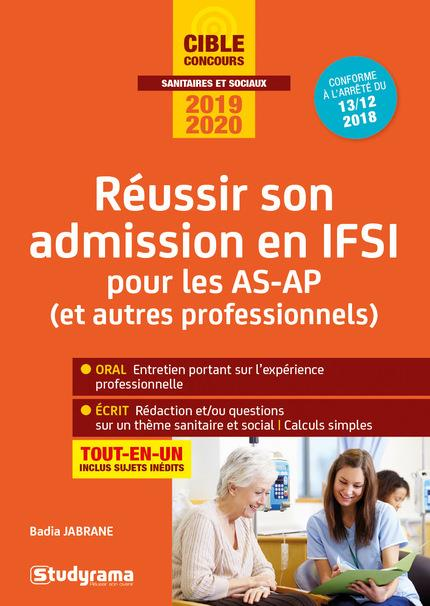 Réussir son admission en IFSI pour les AS-AP (et autres professionnels) ; tout-en-un (édition 2019/2020)