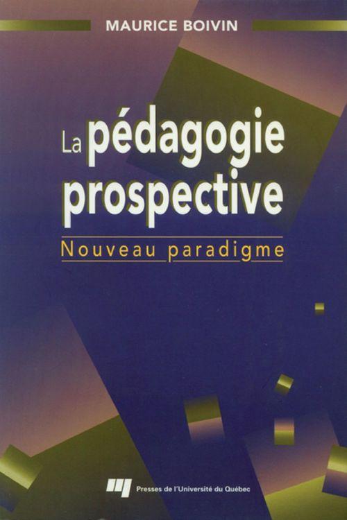 la pédagogie prospective ; nouveau paradigme