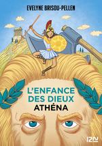 L'enfance des dieux T.2 ; Athéna  - Evelyne Brisou-Pellen - Évelyne Brisou-Pellen - Evelyne BRISOU-PELLEN - Évelyne BRISOU-PELLEN