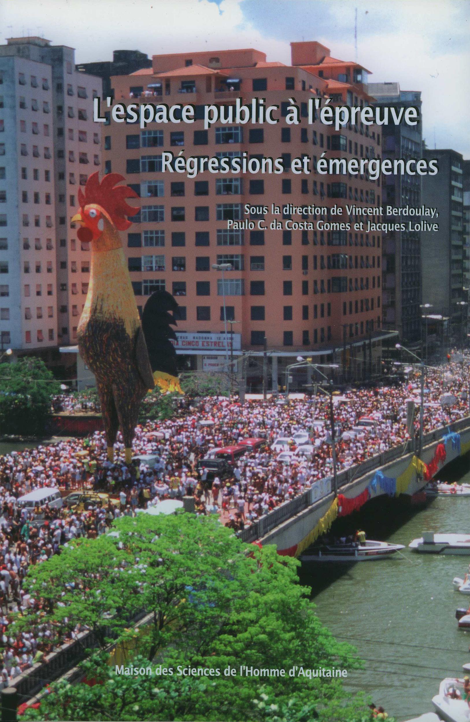 L'espace public a l'epreuve. regressions et emergences