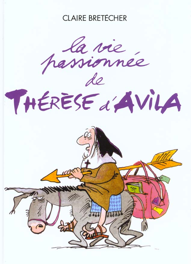 La vie passionnee therese d'avila