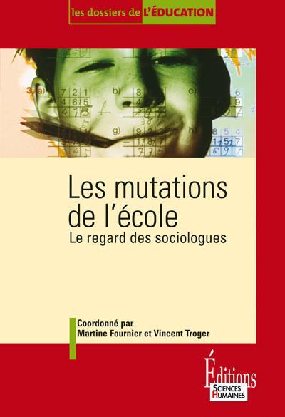 Les mutations de l'école ; le regard des sociologues