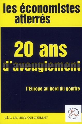 20 ans d'aveuglement ; l'Europe au bord du gouffre