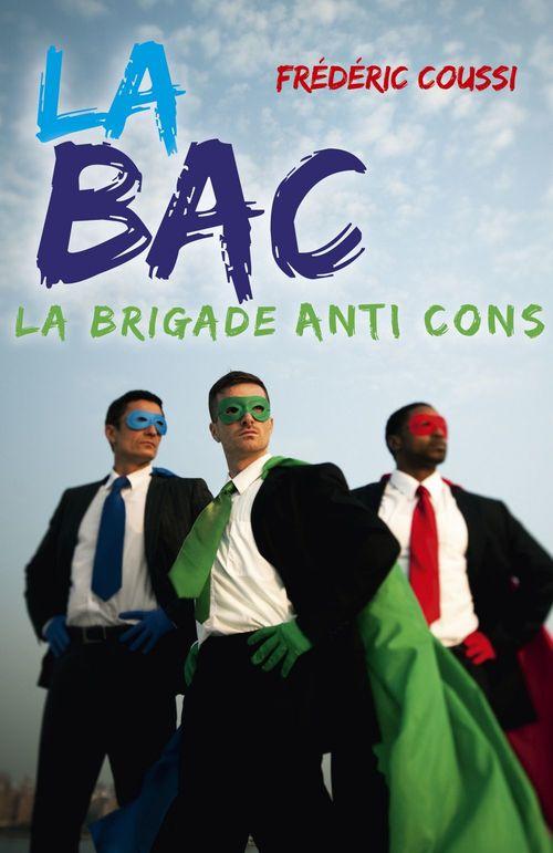 La BAC  - Frédéric Coussi