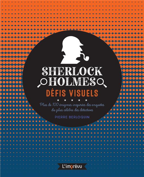 Sherlock Holmes, défis visuels : plus de 100 énigmes inspirées des enquêtes du plus célèbre des détectives