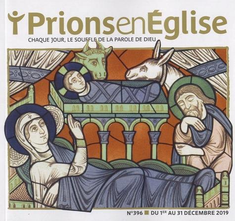 Prions en eglise n.396 ; decembre 2019