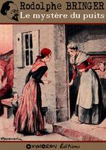 Le mystère du puits  - Rodolphe Bringer