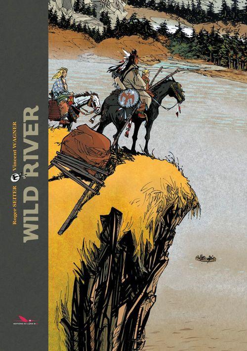 Wild river ; INTEGRALE T.1 A T.3