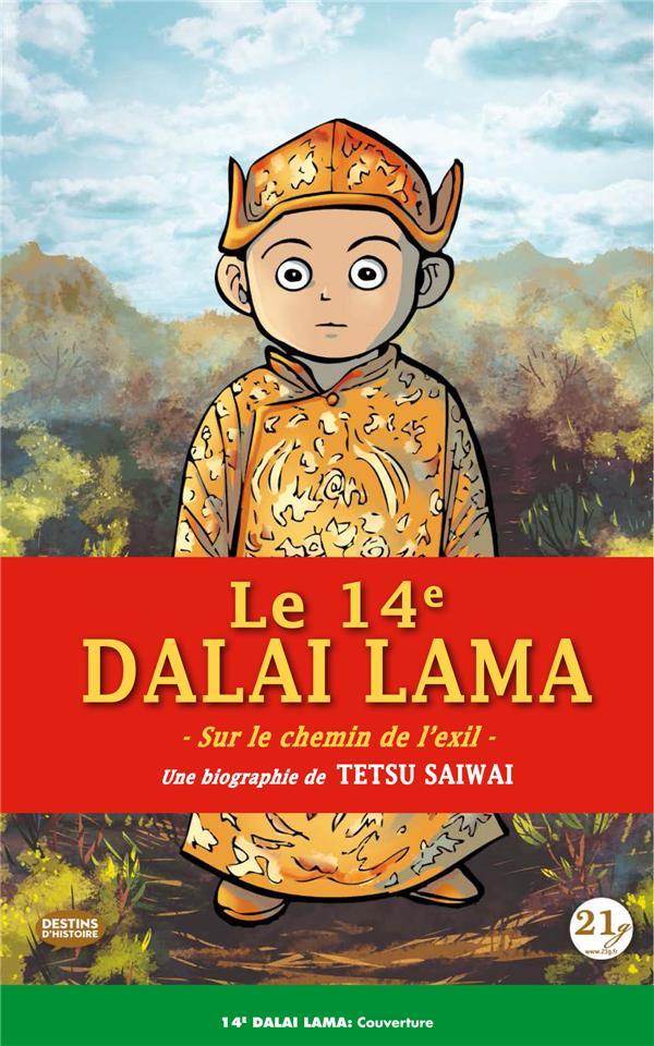 Le 14e Dalaï-Lama  ; sur le chemin de l'exil