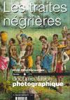 DOCUMENTATION PHOTOGRAPHIQUE T.8032 ; les traites négrières