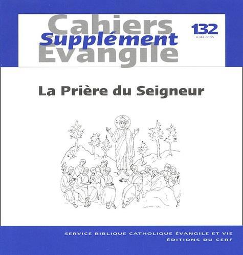 CAHIERS EVANGILE SUPPLEMENT NUMERO 132 LA PRIERE DU SEIGNEUR