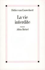 Vente Livre Numérique : La Vie interdite  - Didier van Cauwelaert