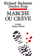 Marche ou crève  - Watkins France-Marie - Richard Bachman Stephen King - Richard Bachman - Stephen King Richard Bachman