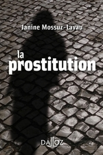 La prostitution  - Janine MOSSUZ-LAVAU