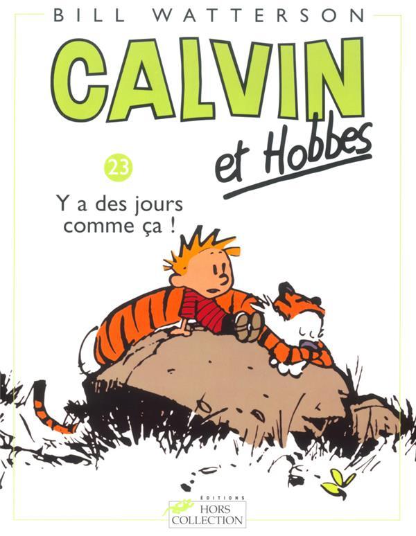 Calvin et Hobbes t.23 ; y a des jours comme ça !
