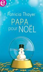 Vente Livre Numérique : Papa pour Noël  - Patricia Thayer