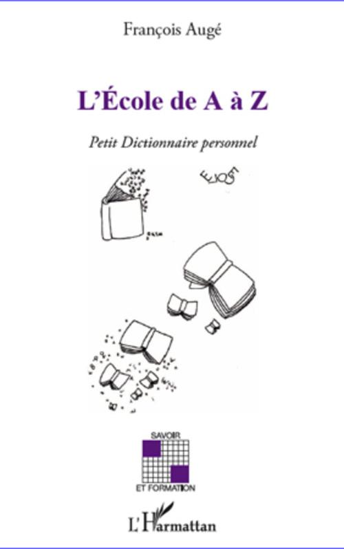 l'école de a à Z ; petit dictionnaire personnel