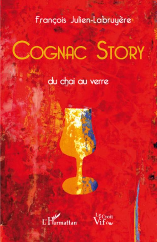 Cognac story ; du chai au verre