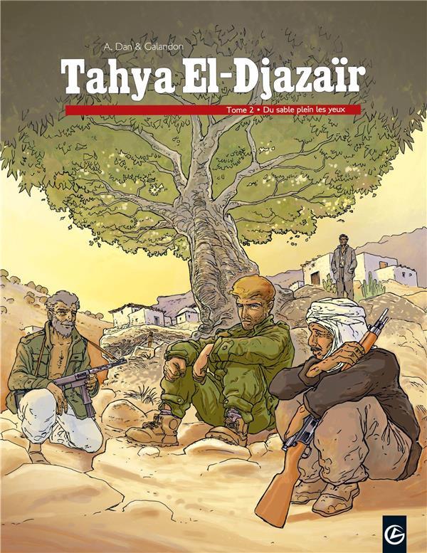 Tahya El-Djazaïr t.2 ; du sable plein les yeux