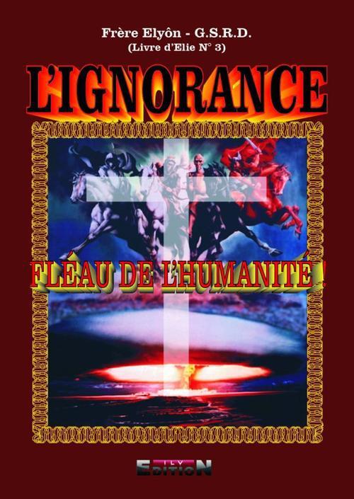 L'ignorance, fléau de l'humanité