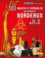 Couverture de 101 objets et symboles qui racontent bordeaux