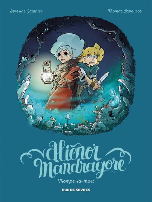 Aliénor Mandragore T.2 ; Trompe-la-mort