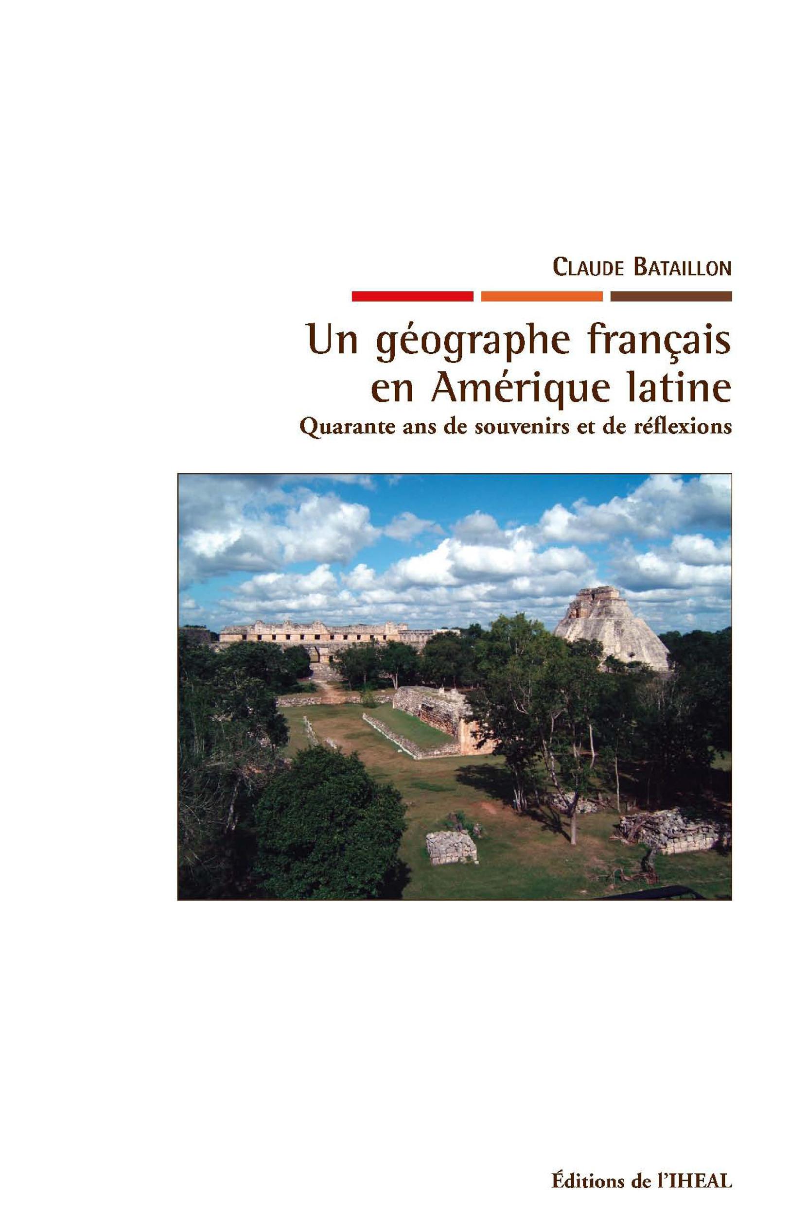 Un géographe francais en Amerique latine ; quarante ans de souvenirs et de réflexions