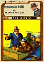 Les trois Treize  - Rodolphe Bringer