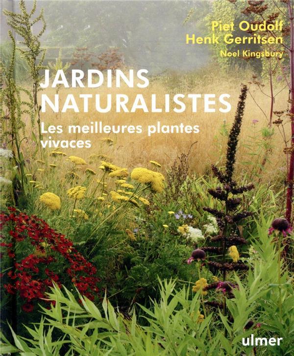 Jardins naturalistes ; les meilleures plantes vivaces