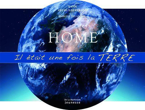 Home ; il était une fois la terre