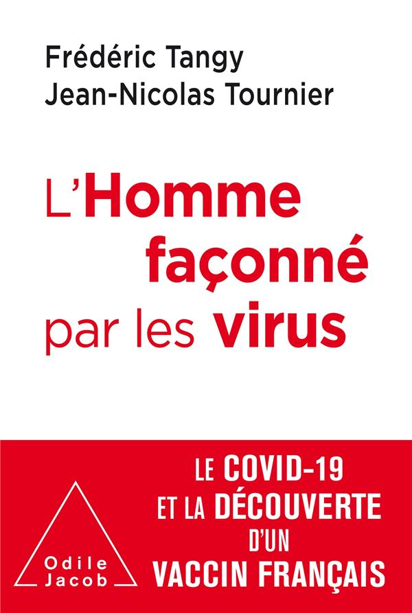L'homme façonné par les virus ; le covid-19 et la découverte d'un vaccin français