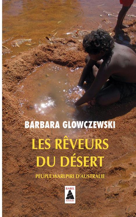 Les Reveurs Du Desert ; Peuples Warlpiri D'Australie