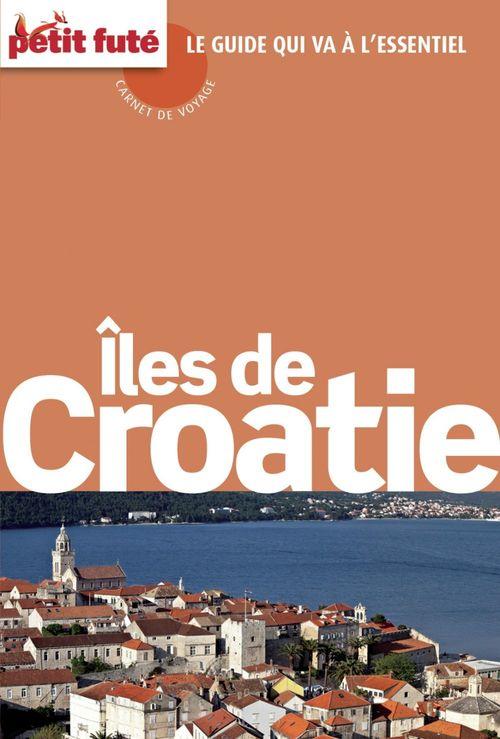 GUIDE PETIT FUTE ; CARNETS DE VOYAGE ; îles Croates (édition 2015)
