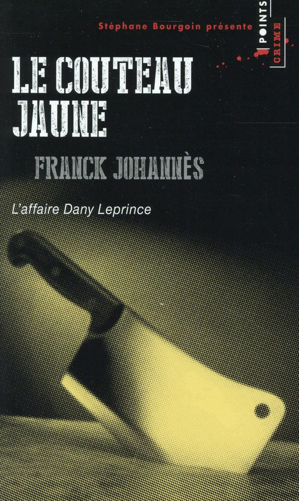Le couteau jaune ; l'affaire Dany Leprince