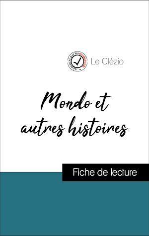 Analyse de l'oeuvre : Mondo et autres histoires (résumé et fiche de lecture plébiscités par les enseignants sur fichedelecture.fr)