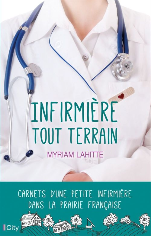 Infirmière tout terrain  - Myriam Lahitte