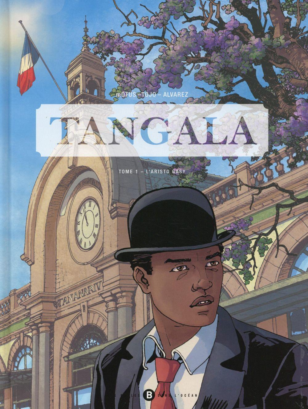 Tangala t.1 ; l'aristo Gasy