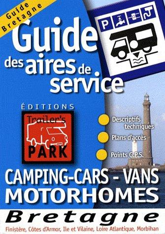 Bretagne ; guide des aires de service : camping-cars, vans, motorhomes