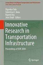 Innovative Research in Transportation Infrastructure  - Valentina E. Balas - Dipankar Deb - Rajeeb Dey - Jiten Shah