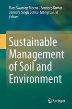 Sustainable Management of Soil and Environment  - Jitendra Singh Bohra - Sandeep Kumar - Ram Swaroop Meena - Mangi Lal Jat